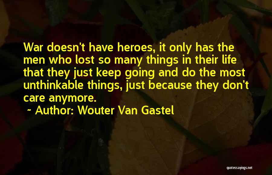 War Heroes Quotes By Wouter Van Gastel
