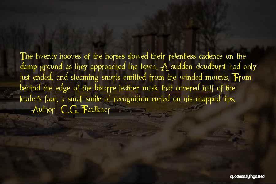 War Horses Quotes By C.G. Faulkner