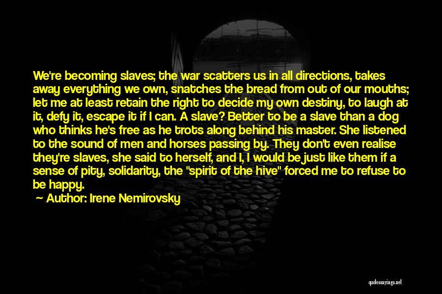 War Horses Quotes By Irene Nemirovsky