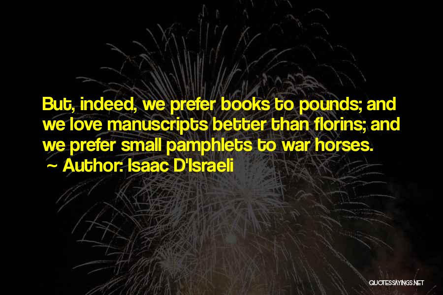 War Horses Quotes By Isaac D'Israeli