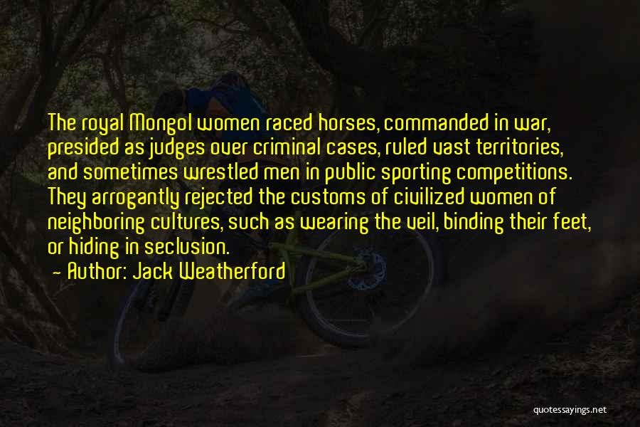 War Horses Quotes By Jack Weatherford