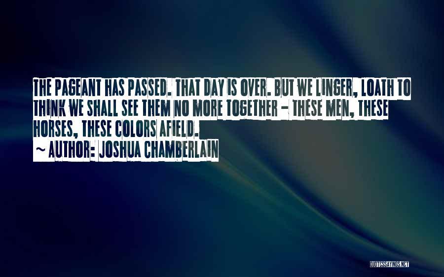 War Horses Quotes By Joshua Chamberlain
