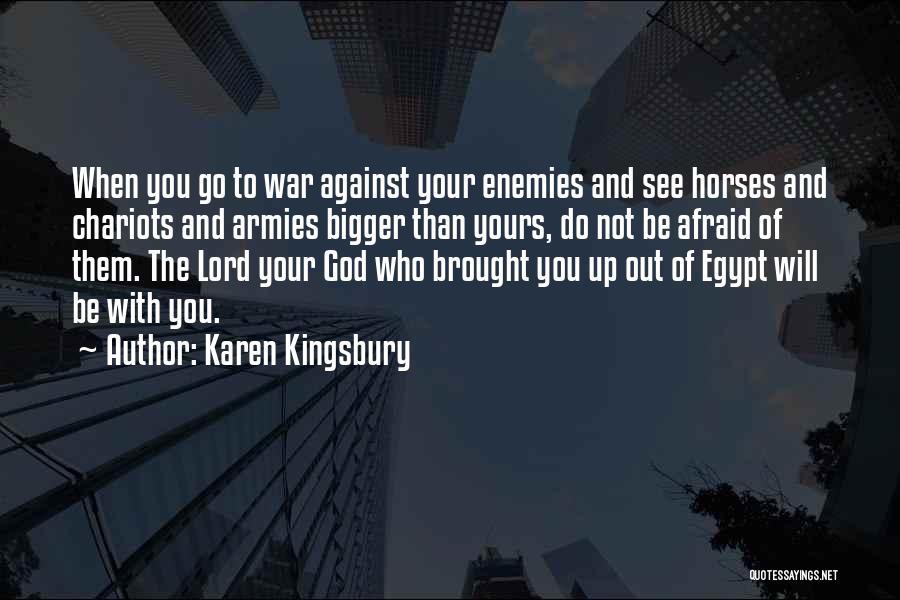 War Horses Quotes By Karen Kingsbury
