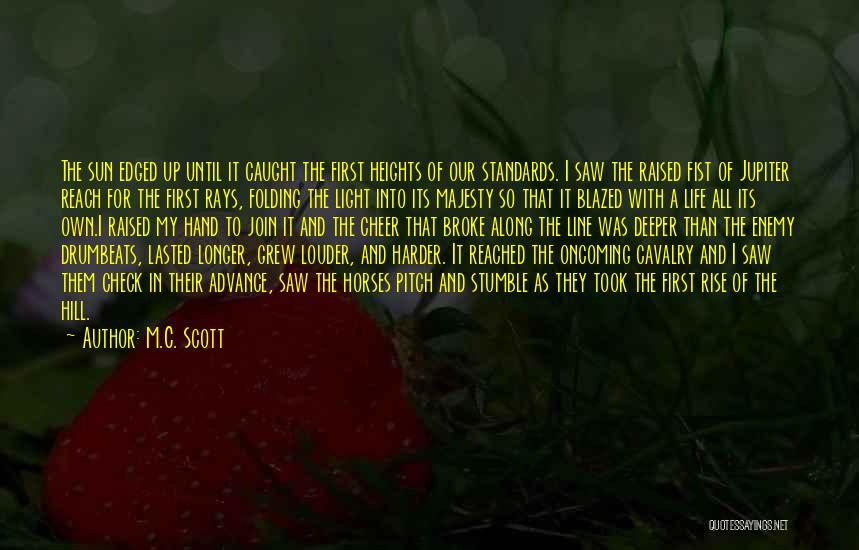 War Horses Quotes By M.C. Scott