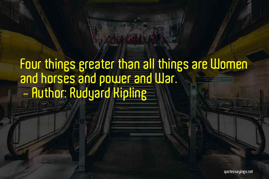 War Horses Quotes By Rudyard Kipling