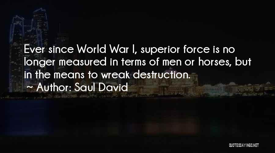 War Horses Quotes By Saul David