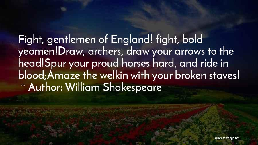 War Horses Quotes By William Shakespeare