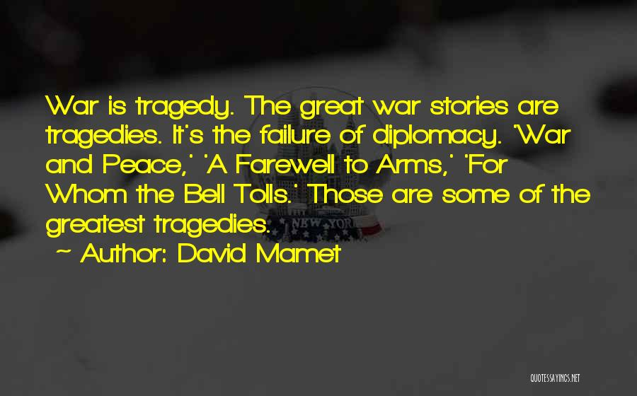 War In Farewell To Arms Quotes By David Mamet