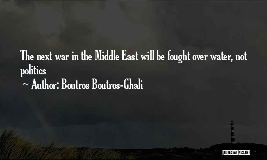 War In Middle East Quotes By Boutros Boutros-Ghali