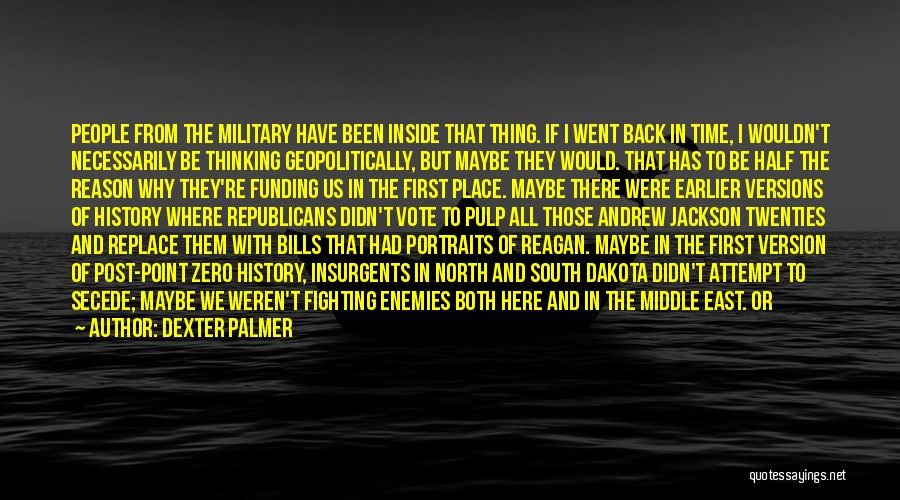 War In Middle East Quotes By Dexter Palmer