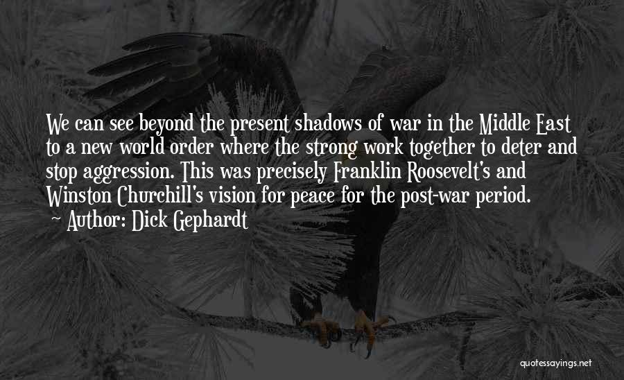 War In Middle East Quotes By Dick Gephardt