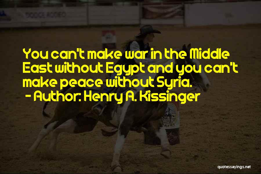 War In Middle East Quotes By Henry A. Kissinger