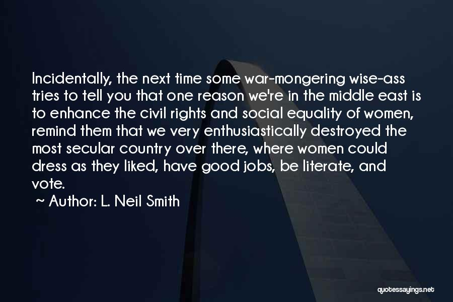 War In Middle East Quotes By L. Neil Smith