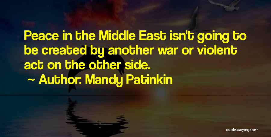 War In Middle East Quotes By Mandy Patinkin