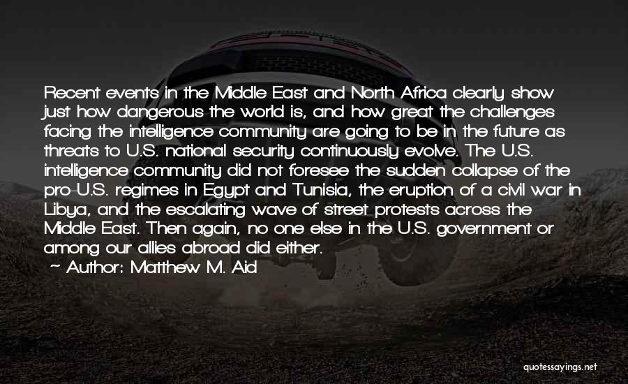 War In Middle East Quotes By Matthew M. Aid