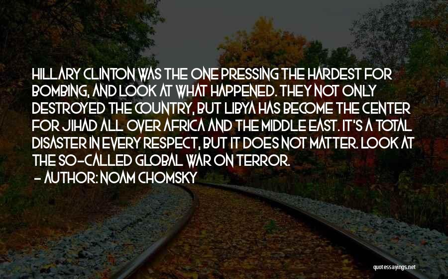 War In Middle East Quotes By Noam Chomsky