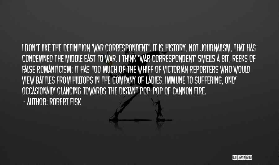 War In Middle East Quotes By Robert Fisk