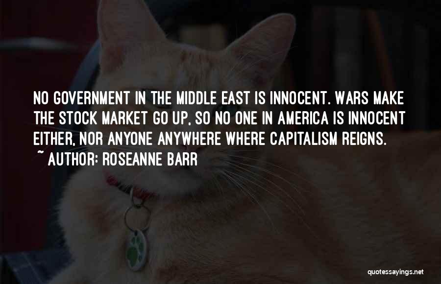 War In Middle East Quotes By Roseanne Barr