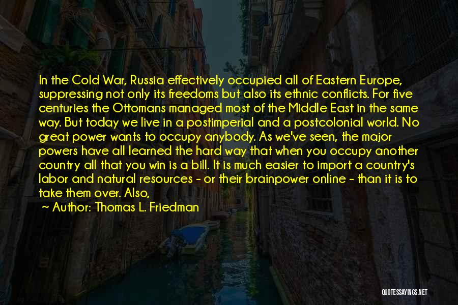War In Middle East Quotes By Thomas L. Friedman