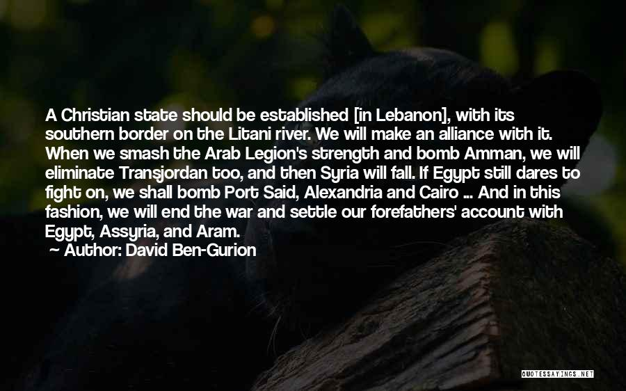 War In Syria Quotes By David Ben-Gurion