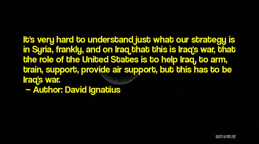War In Syria Quotes By David Ignatius