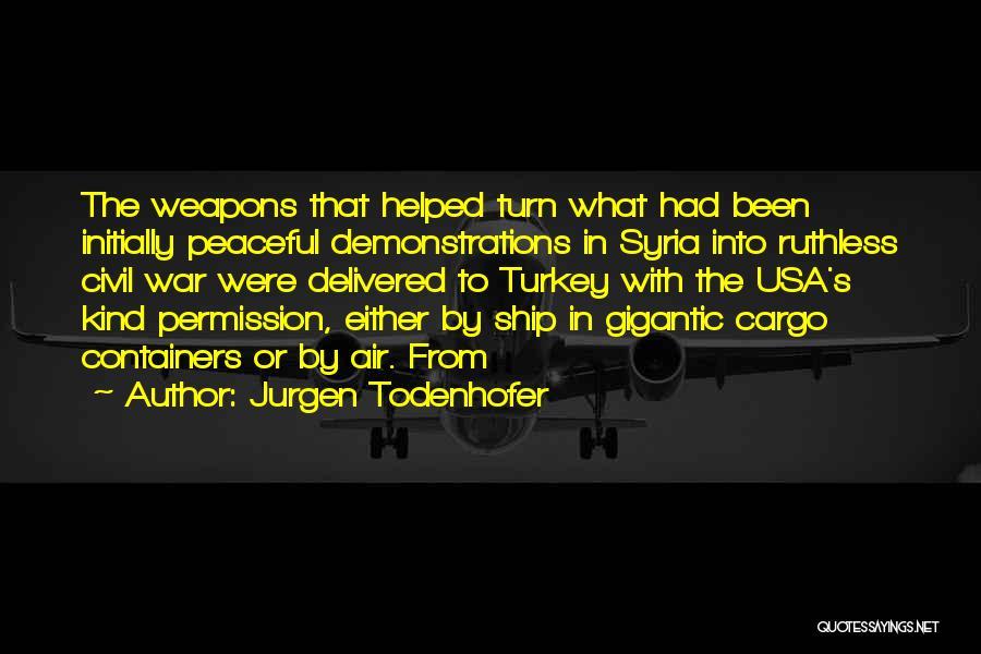 War In Syria Quotes By Jurgen Todenhofer