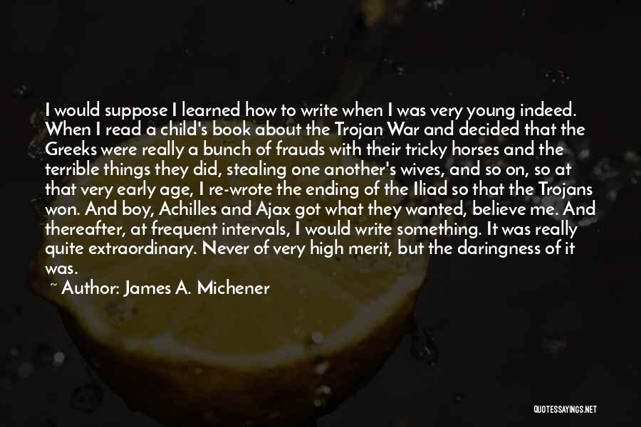 War In The Iliad Quotes By James A. Michener