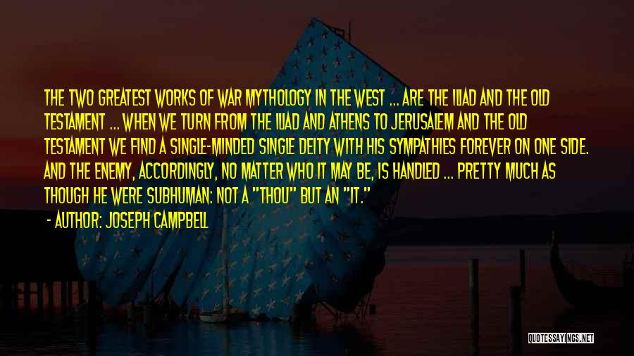War In The Iliad Quotes By Joseph Campbell