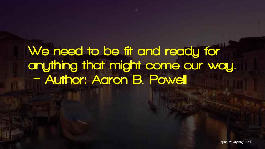 War Ready Quotes By Aaron B. Powell