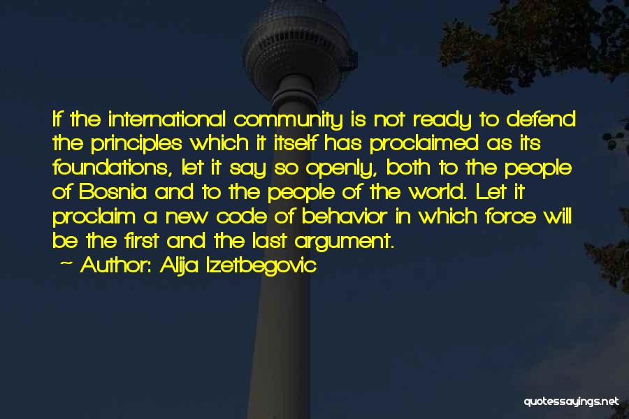 War Ready Quotes By Alija Izetbegovic