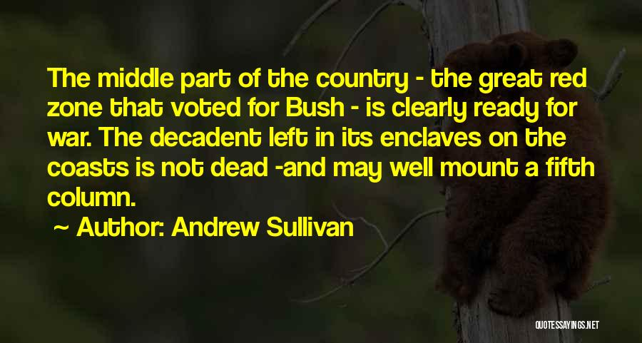 War Ready Quotes By Andrew Sullivan