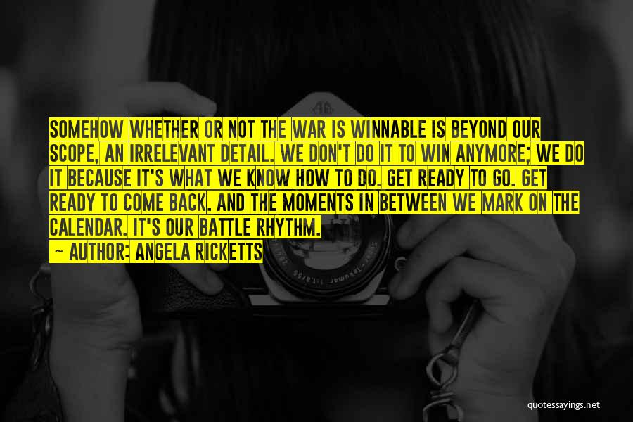 War Ready Quotes By Angela Ricketts