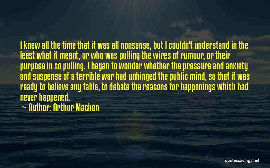 War Ready Quotes By Arthur Machen