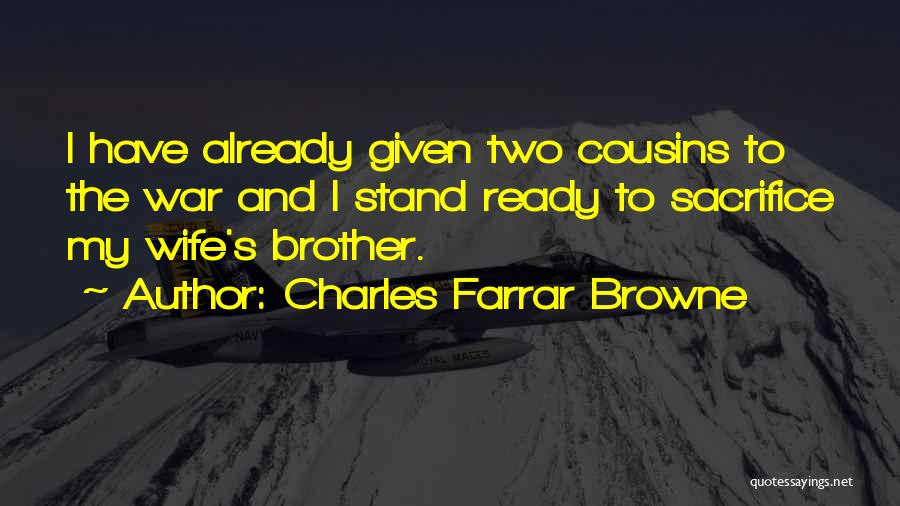 War Ready Quotes By Charles Farrar Browne