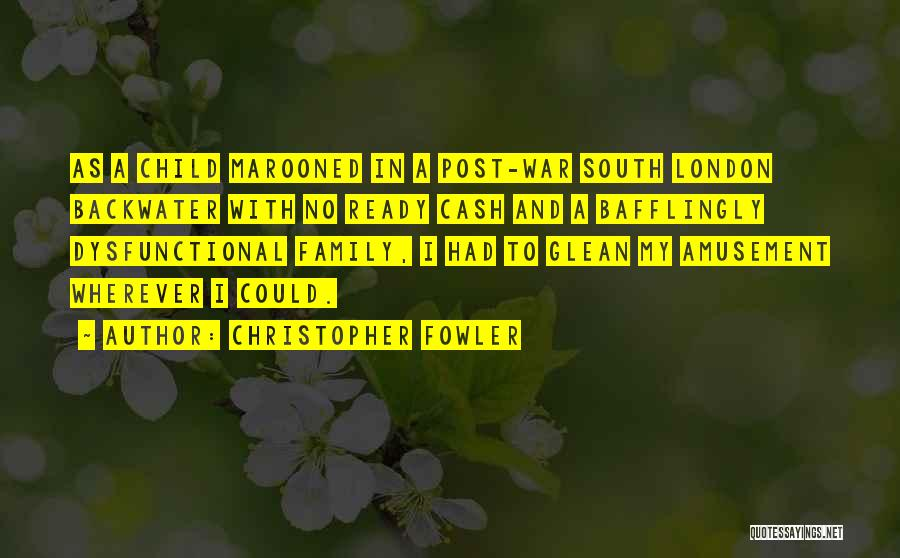 War Ready Quotes By Christopher Fowler