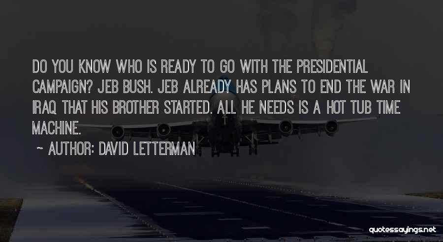 War Ready Quotes By David Letterman