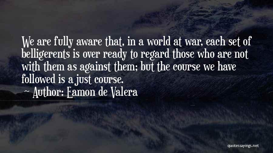 War Ready Quotes By Eamon De Valera