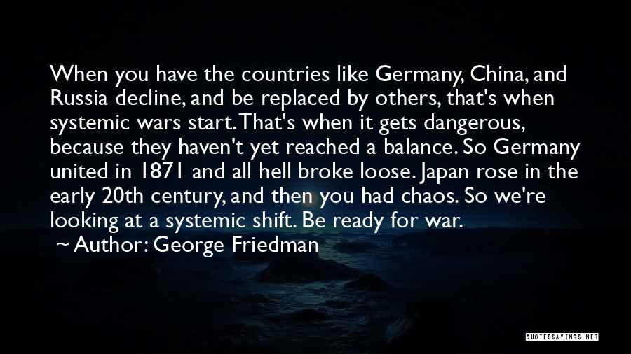 War Ready Quotes By George Friedman