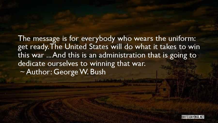 War Ready Quotes By George W. Bush