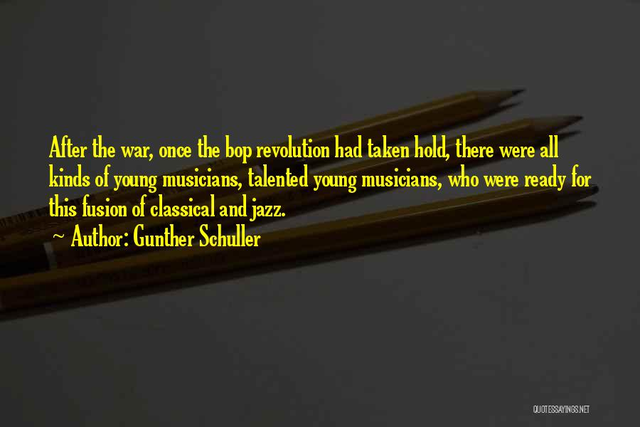 War Ready Quotes By Gunther Schuller