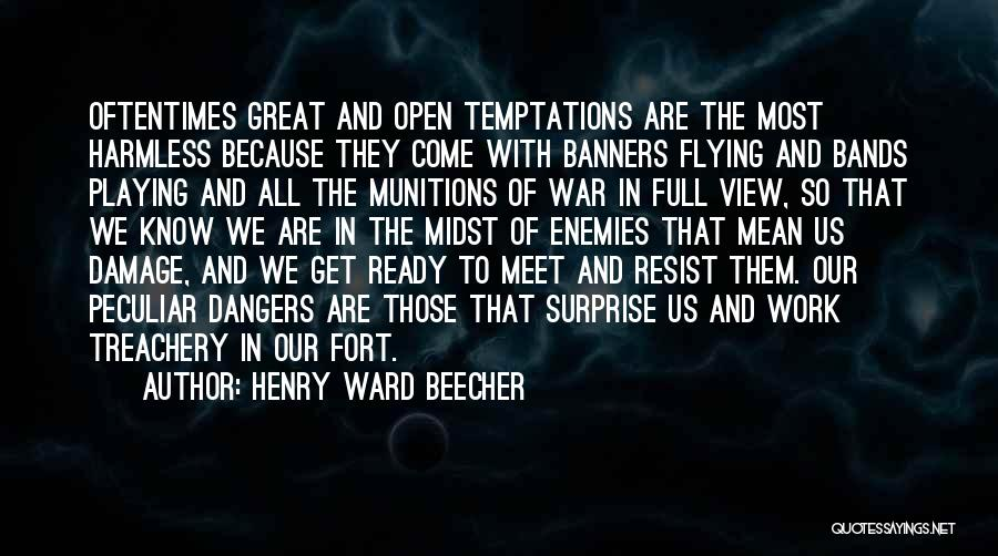 War Ready Quotes By Henry Ward Beecher