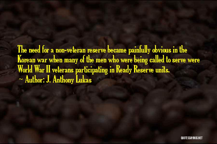 War Ready Quotes By J. Anthony Lukas