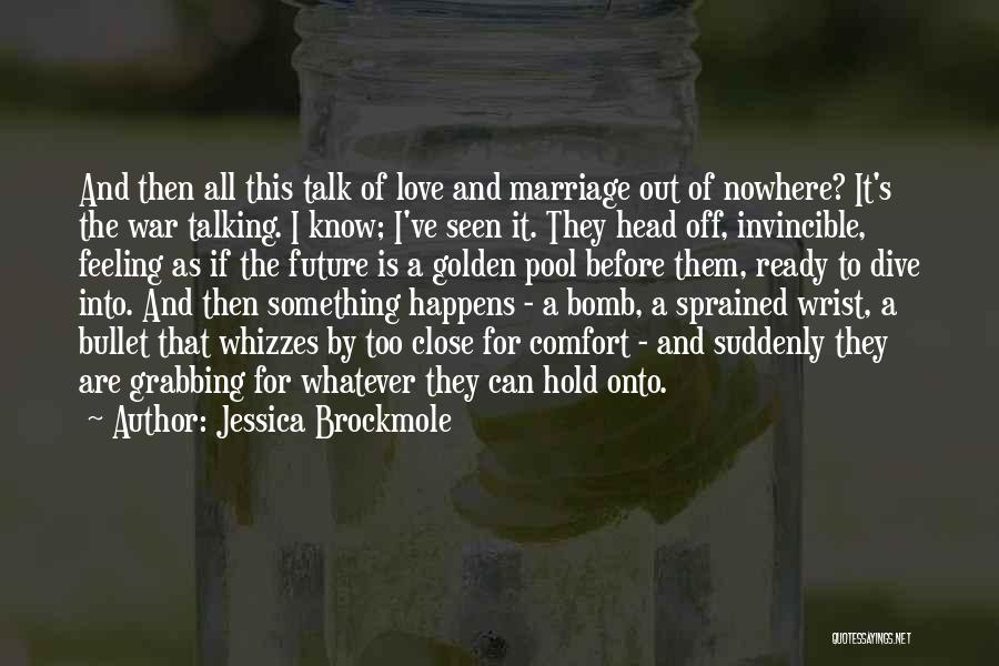 War Ready Quotes By Jessica Brockmole