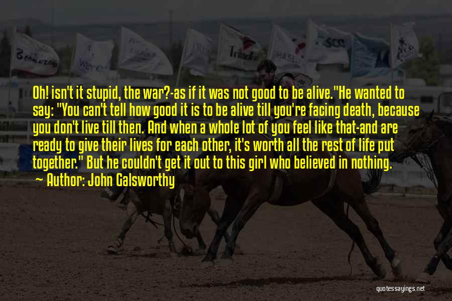 War Ready Quotes By John Galsworthy