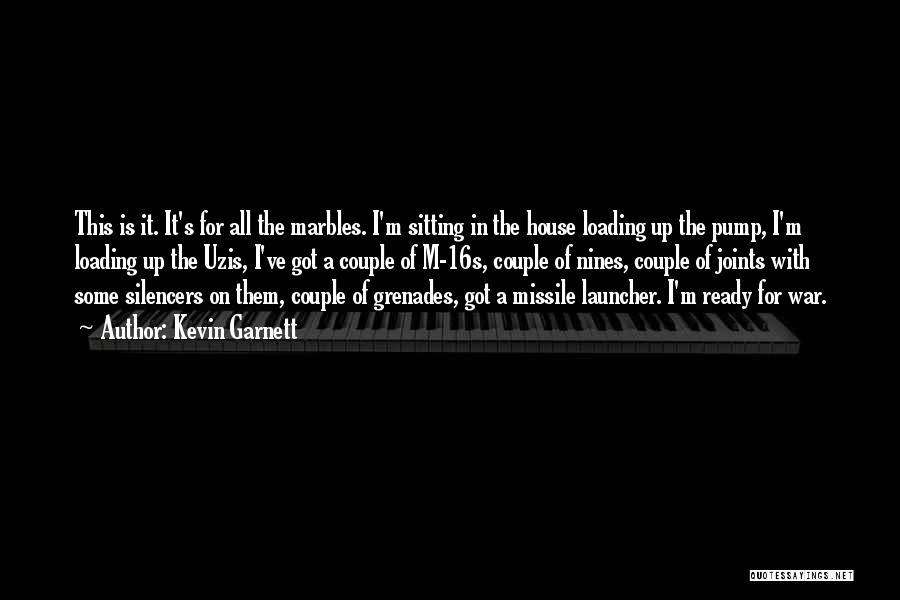 War Ready Quotes By Kevin Garnett
