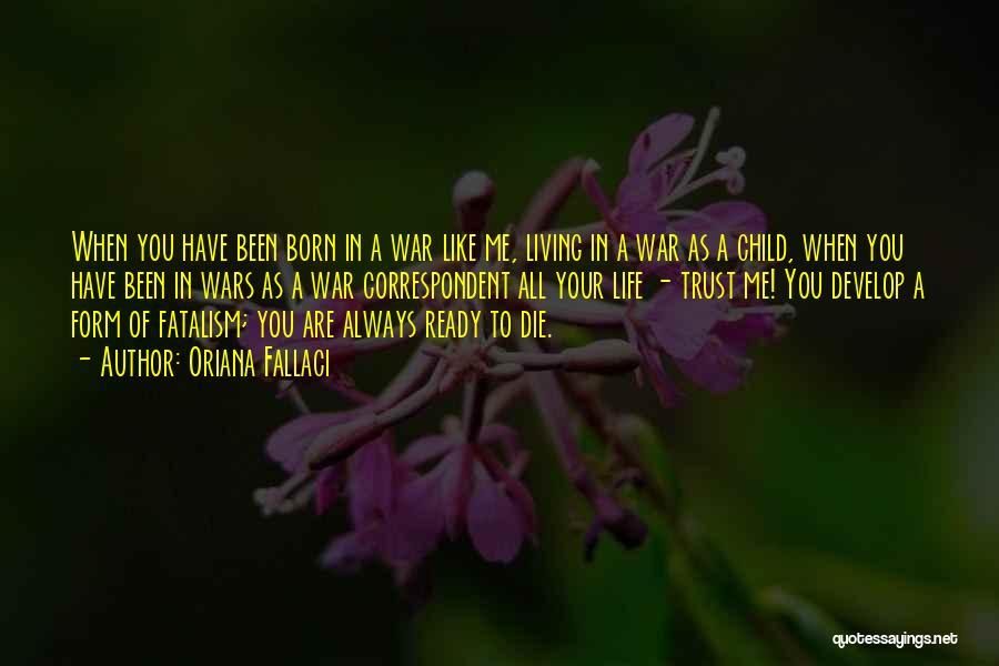 War Ready Quotes By Oriana Fallaci