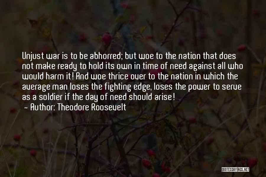 War Ready Quotes By Theodore Roosevelt