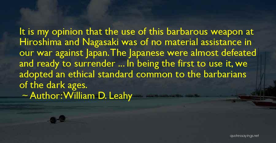War Ready Quotes By William D. Leahy