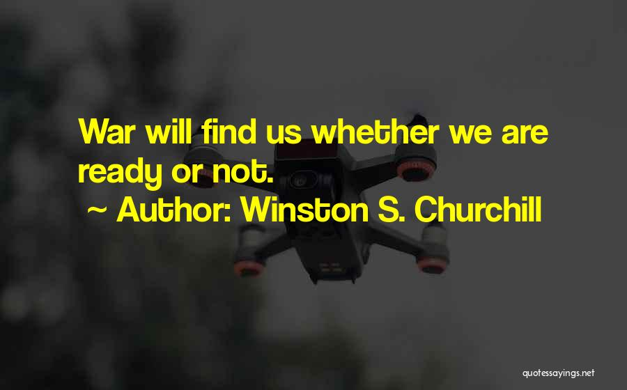 War Ready Quotes By Winston S. Churchill