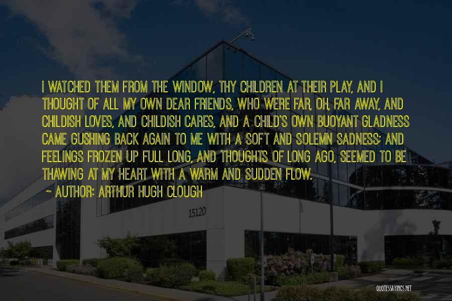 Warm Me Up Quotes By Arthur Hugh Clough